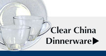 Clear China Dinnerwear