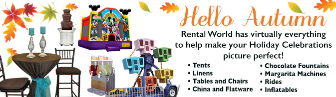 Rental World has virtually everything to help make your Holiday Celebrations picture perfect!